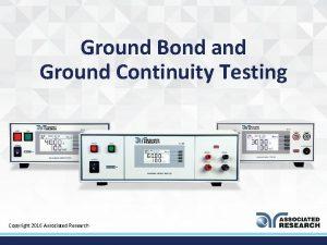 Ground Bond and Ground Continuity Testing Copyright 2016