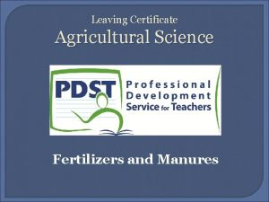 Leaving Certificate Agricultural Science Fertilizers and Manures Learning