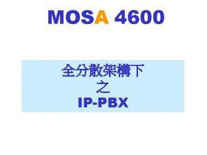 MOSA 4600 IPPBX MOSA 4600 CO CO 4600