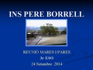 INS PERE BORRELL REUNI MARES I PARES 3
