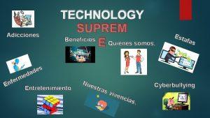 Adicciones TECHNOLOGY SUPREM Beneficios E Quienes somos s