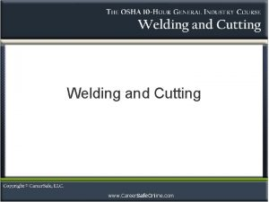 Welding and Cutting www Career Safe Online com