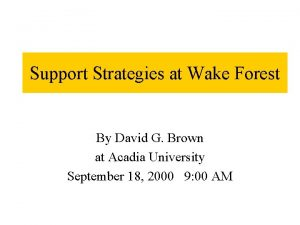 Support Strategies at Wake Forest By David G