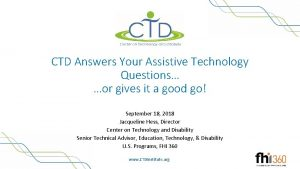 CTD Answers Your Assistive Technology Questions or gives