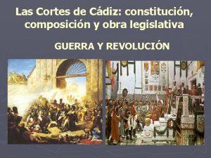 Las Cortes de Cdiz constitucin composicin y obra