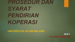PROSEDUR DAN SYARAT PENDIRIAN KOPERASI UNIVERSITAS ISLAM MALANG