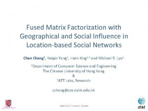 Fused Matrix Factorization with Geographical and Social Influence