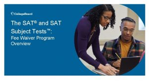 The SAT and SAT Subject Tests Fee Waiver