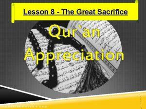 Lesson 8 The Great Sacrifice Quran Appreciation LESSON