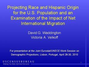 Projecting Race and Hispanic Origin for the U