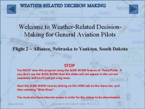 WEATHERRELATED DECISION MAKING Welcome to WeatherRelated Decision Making