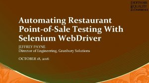 PACIFIC NW SOFTWARE QUALITY CONFERENCE Automating Restaurant PointofSale
