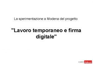 La sperimentazione a Modena del progetto Lavoro temporaneo