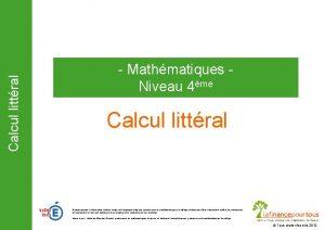 Calcul littral Mathmatiques Niveau 4me Calcul littral Remerciements