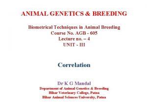 ANIMAL GENETICS BREEDING Biometrical Techniques in Animal Breeding
