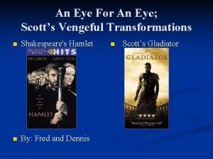 An Eye For An Eye Scotts Vengeful Transformations