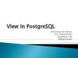 View in Postgre SQL University of Tehran ECE