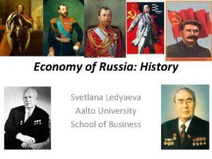 Economy of Russia History Svetlana Ledyaeva Aalto University