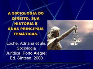 A S 0 CIOLOGIA DO DIREITO SUA HISTRIA