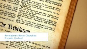 Revelations Seven Churches Christian Hjortland 1 The Church