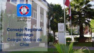 Consejo Regional Santiago Colegio Mdico de Chile CARRERA