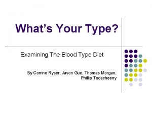 Whats Your Type Examining The Blood Type Diet