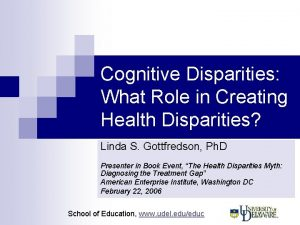 Cognitive Disparities What Role in Creating Health Disparities