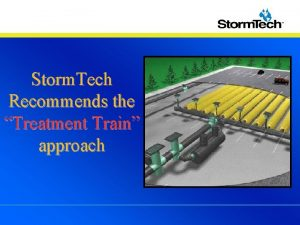 Storm Tech Recommends the Treatment Train approach PreTreatment