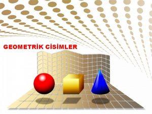 GEOMETRK CSMLER gen Prizmann Yzey Alan gen Prizmann