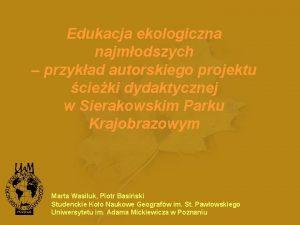 Edukacja ekologiczna najmodszych przykad autorskiego projektu cieki dydaktycznej