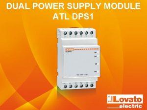 DUAL POWER SUPPLY MODULE ATL DPS 1 DUAL
