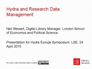 Hydra and Research Data Management Neil Stewart Digital