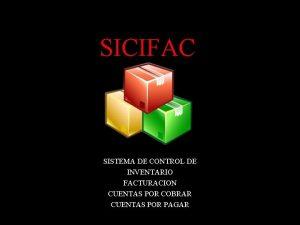 SICIFAC SISTEMA DE CONTROL DE INVENTARIO FACTURACION CUENTAS
