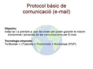 Protocol bsic de comunicaci email Objectiu Installar i