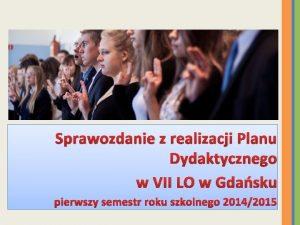 Sprawozdanie z realizacji Planu Dydaktycznego w VII LO