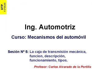 FIMAAS UTP Ing Automotriz Curso Mecanismos del automvil