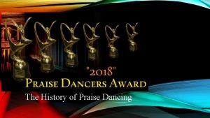 The History of Praise Dancing WHERE DOES PRAISE