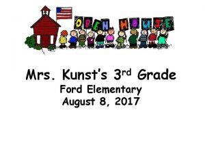 Mrs Kunsts rd 3 Grade Ford Elementary August
