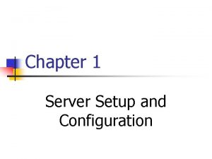 Chapter 1 Server Setup and Configuration Contents A