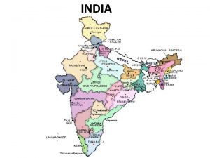 INDIA Facts of India There are 29 states