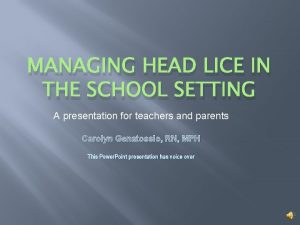 MANAGING HEAD LICE IN THE SCHOOL SETTING A