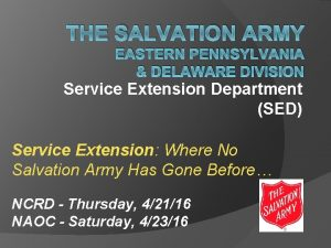 THE SALVATION ARMY EASTERN PENNSYLVANIA DELAWARE DIVISION Service
