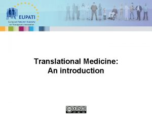 European Patients Academy on Therapeutic Innovation Translational Medicine