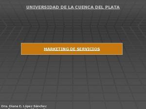 UNIVERSIDAD DE LA CUENCA DEL PLATA MARKETING DE