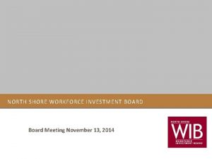 NORTH SHORE WORKFORCE INVESTMENT BOARD Board Meeting November