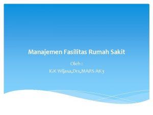 Manajemen Fasilitas Rumah Sakit Oleh IGK Wijasa Drs