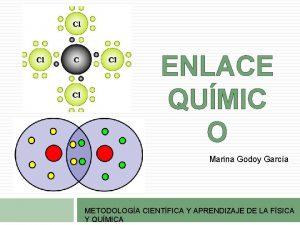 ENLACE QUMIC O Marina Godoy Garca METODOLOGA CIENTFICA