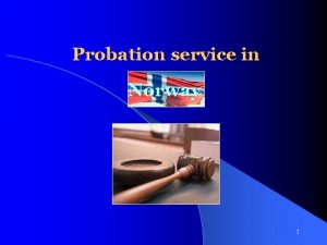 Probation service in Norway 1 Facts about Norway
