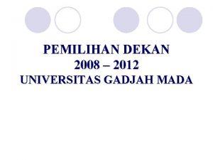 PEMILIHAN DEKAN 2008 2012 UNIVERSITAS GADJAH MADA PERSYARATAN