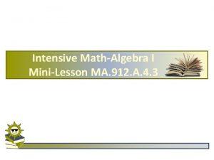 Intensive MathAlgebra I MiniLesson MA 912 A 4